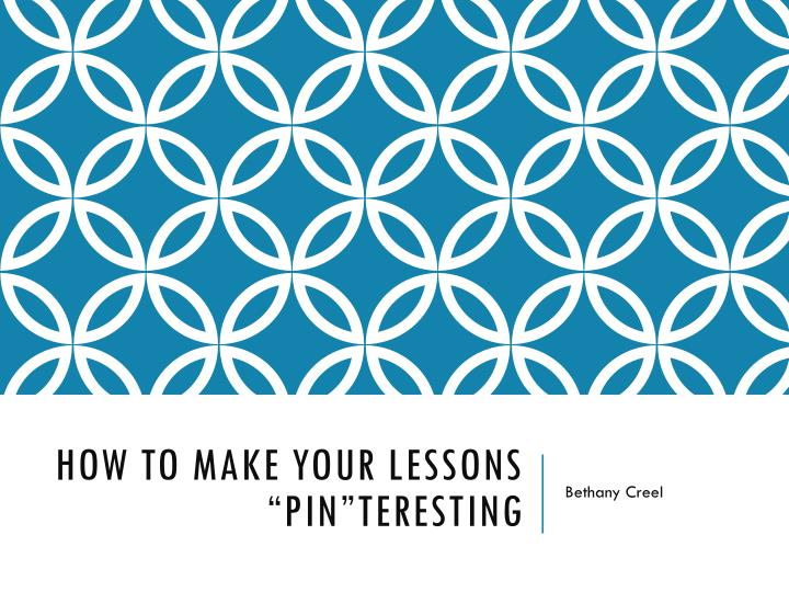 how to make your lessons pin teresting n.