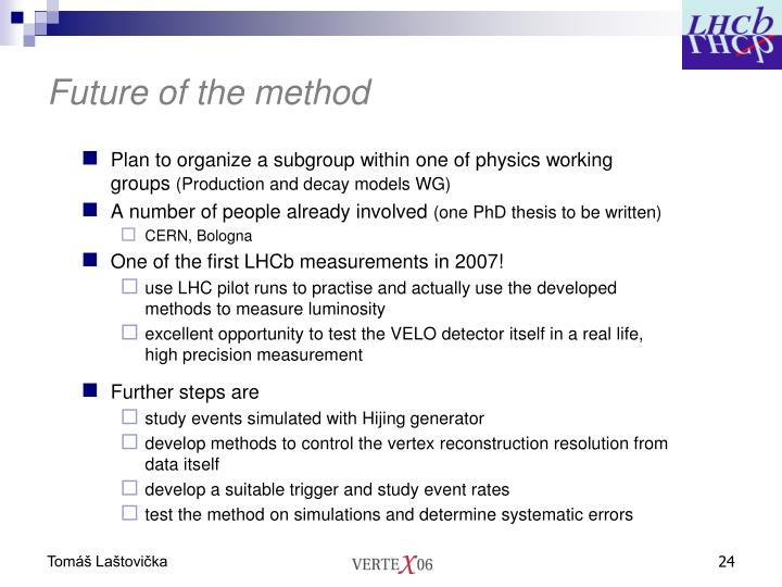 Future of the method