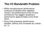 the i o bandwidth problem