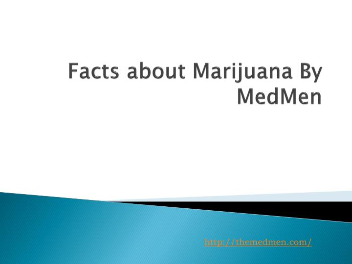 facts about marijuana by medmen n.