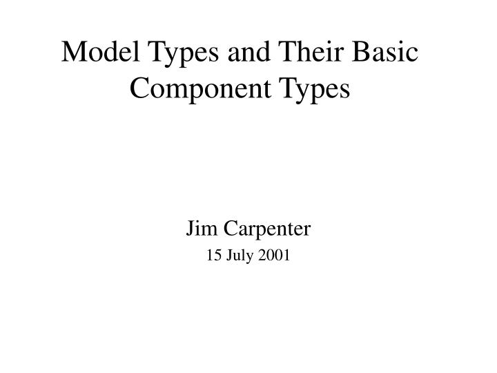 model types and their basic component types n.