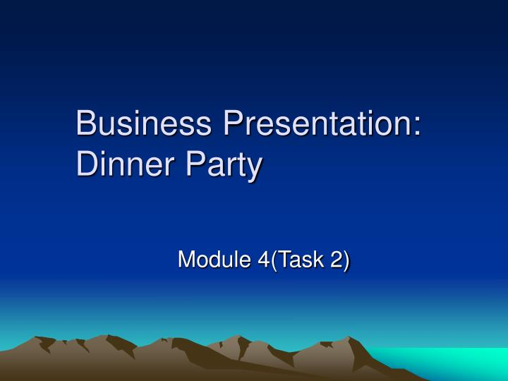 business presentation dinner party n.