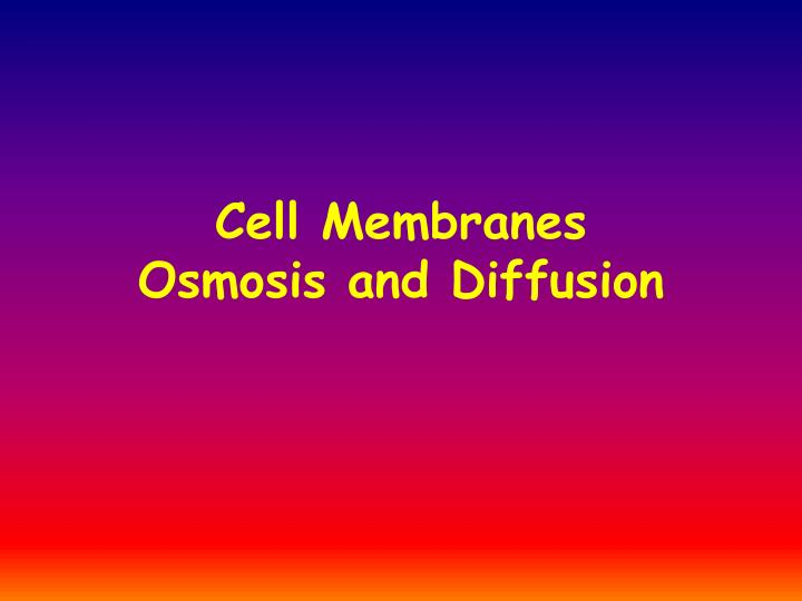 cell membranes osmosis and diffusion n.