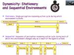 dynamicity stationary and sequential environments