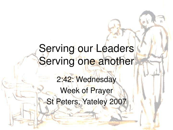 serving our leaders serving one another n.