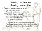 serving our leaders serving one another1