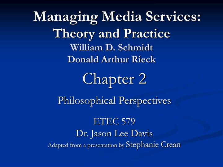 managing media services theory and practice william d schmidt donald arthur rieck n.