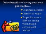 other benefits to having your own philosophy