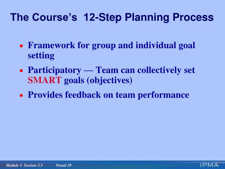 The Course's  12-Step Planning Process