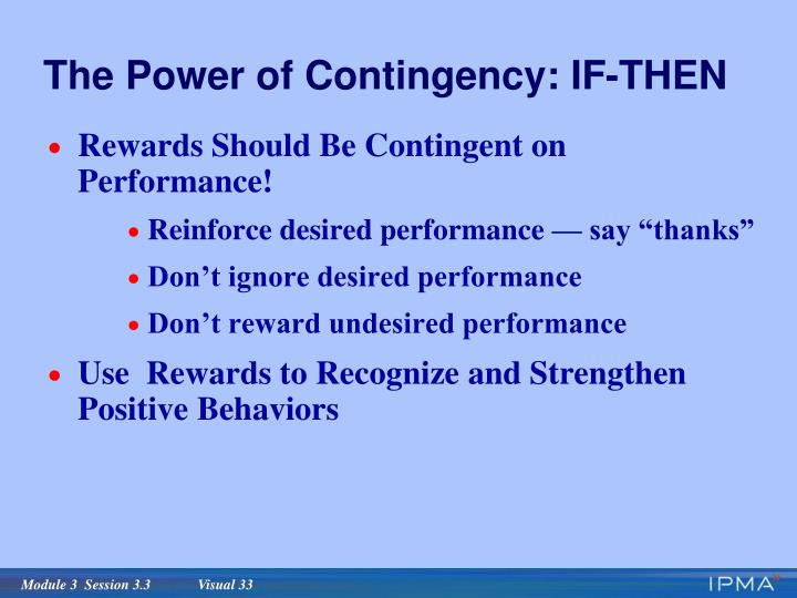 The Power of Contingency: IF-THEN