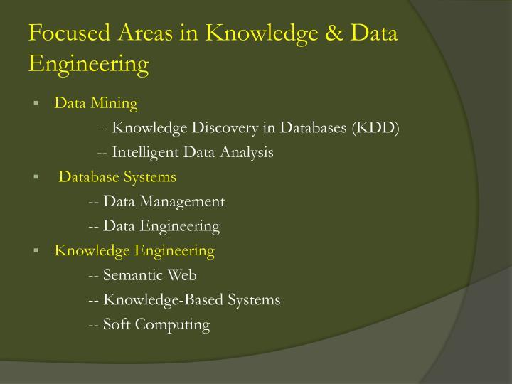 Focused areas in knowledge data engineering