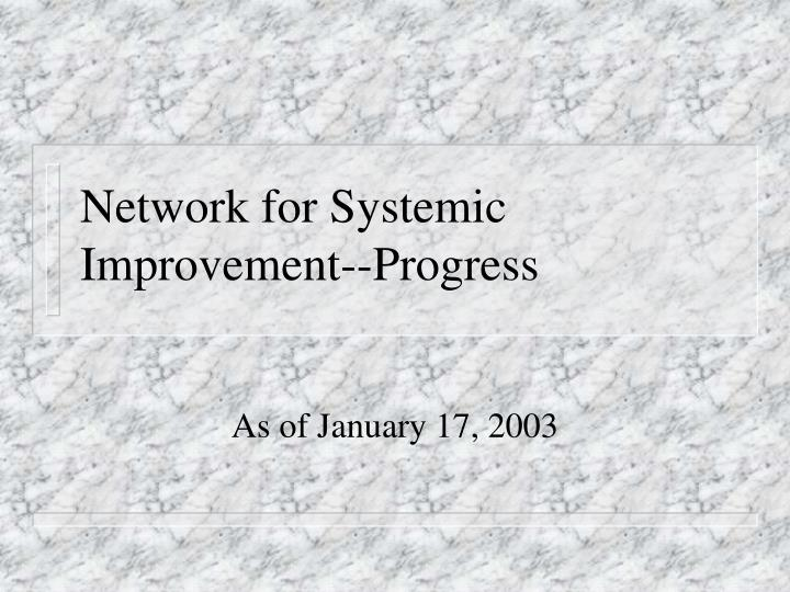network for systemic improvement progress n.