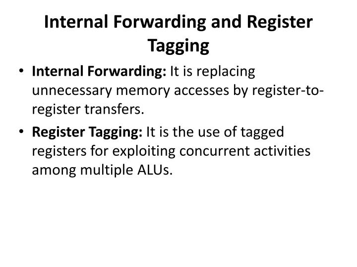 Internal Forwarding and Register Tagging