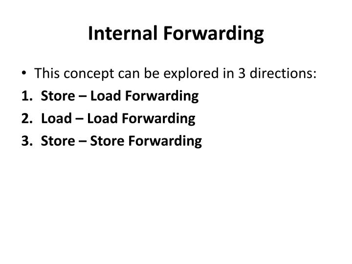 Internal Forwarding