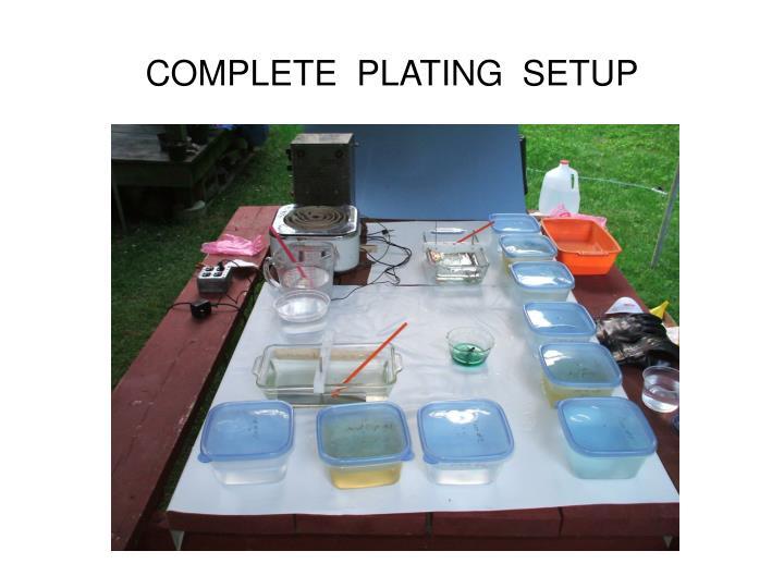 COMPLETE  PLATING  SETUP