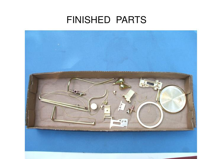 FINISHED  PARTS
