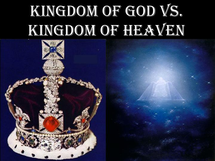 Kingdom of God Vs. Kingdom of Heaven