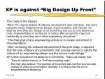 xp is against big design up front