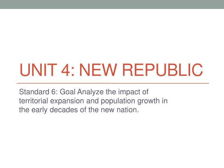 unit 4 new republic n.