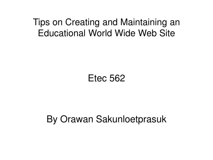 tips on creating and maintaining an educational world wide web site n.