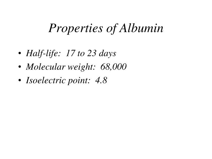 Properties of albumin