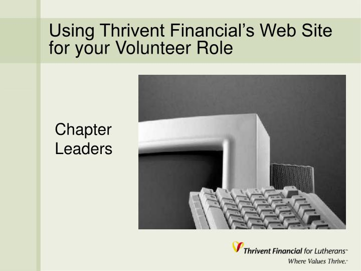 using thrivent financial s web site for your volunteer role n.
