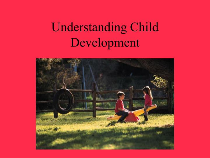 understanding child development n.