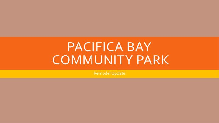 pacifica bay community park n.
