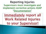 reporting injuries supervisors must investigate and implement corrective actions asap documentation