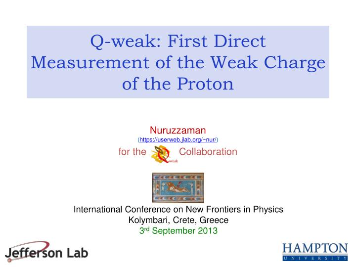 q weak first direct measurement of the weak charge of the proton n.