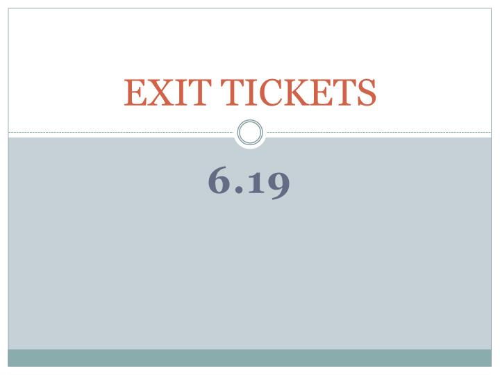 exit tickets n.