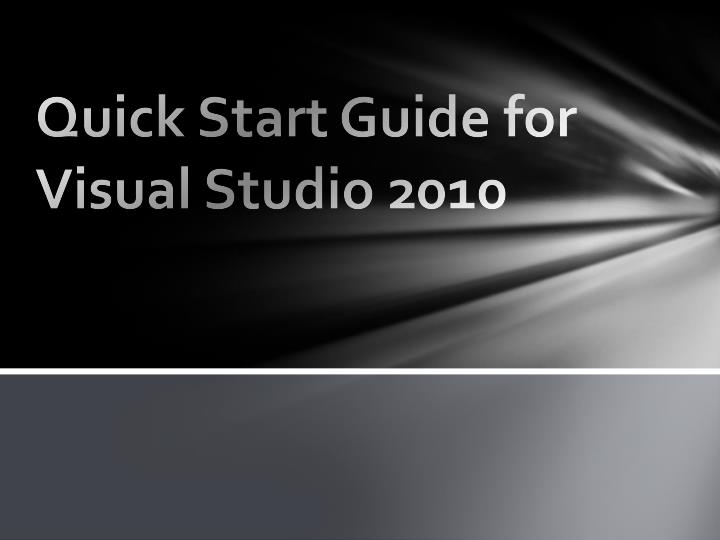 quick start guide for visual studio 2010 n.