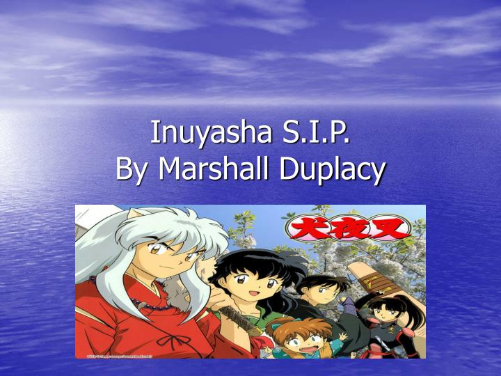 inuyasha s i p by marshall duplacy n.