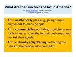 what are the functions of art in america by daniel ketchum ehow contributor updated august 23 20101