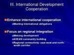 iii international development cooperation