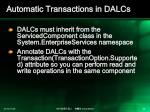 automatic transactions in dalcs