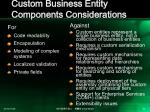 custom business entity components considerations