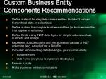 custom business entity components recommendations