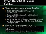 typed dataset business entities