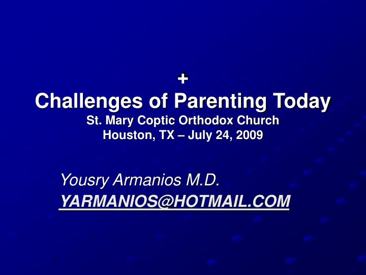 challenges of parenting today st mary coptic orthodox church houston tx july 24 2009 n.
