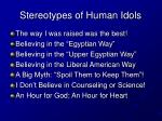 stereotypes of human idols