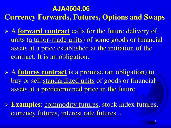 aja4604 06 currency forwards futures options and swaps n.