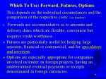 which to use forward futures options