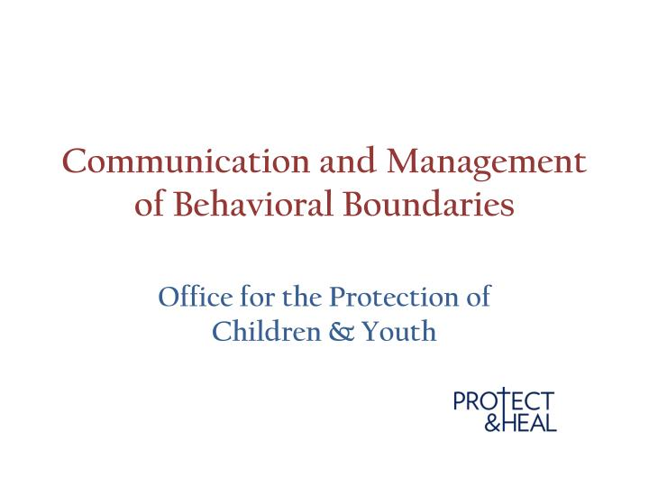 communication and management of behavioral boundaries n.