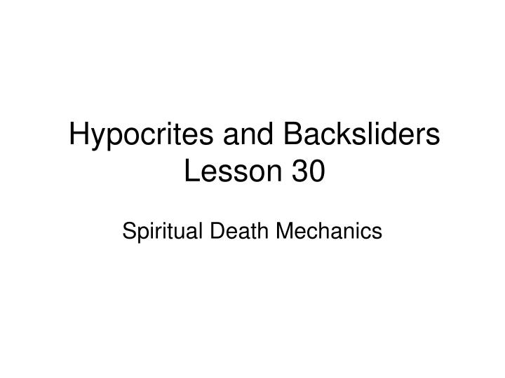 hypocrites and backsliders lesson 30 n.