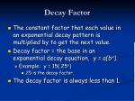 decay factor