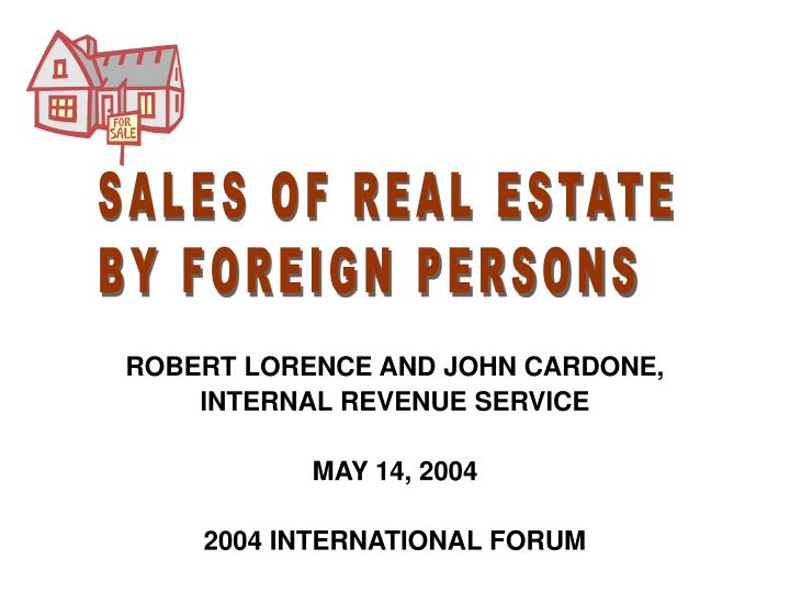 robert lorence and john cardone internal revenue service may 14 2004 2004 international forum n.
