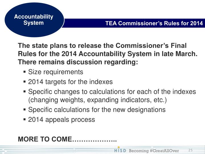 The state plans to release the Commissioner's Final Rules for the 2014 Accountability System in late March.  There remains discussion regarding: