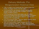 delivery methods pre weaponization historical view