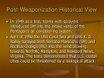 post weaponization historical view